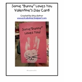 """Valentine's Day Card - Some """"Bunny"""" Loves You"""