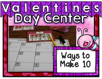 Valentine's Day Center ~ Ways to Make 10