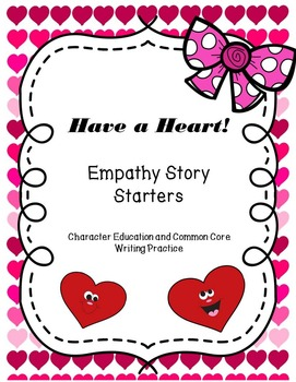 Valentine's Day Writing Practice -Empathy Story Starters -
