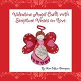Valentine's Day Craft: Valentine Angel with Bible scripture about love