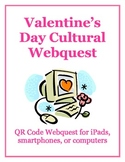 Valentine's Day Cultural QR Code Webquest: for iPads, smartphones, or computers
