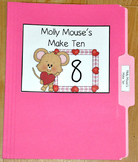 """Valentine's Day File Folder Game--""""Molly Mouse's Make Ten"""""""