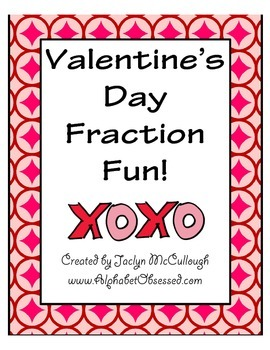 Valentines Day Fractions Worksheets and Game! by Jaclyn McCullough