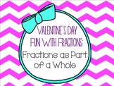 Valentine's Day Fun With Fractions as Part of a WHOLE