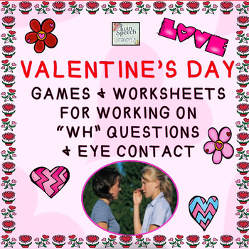 """Social Language: Valentine's Day Eye Contact & """"WH"""" Question Activity Packet"""
