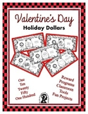 Valentines Day Holiday Dollars - Teach Money, Use for Rewards, Center Support
