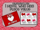 Valentine's Day I Have, Who Has Card Game - Place Value