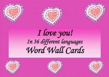 Valentine's Day I Love You in 36 Different Languages Word Wall Cards
