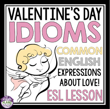 VALENTINES DAY IDIOMS PRESENTATION AND ACTIVITY