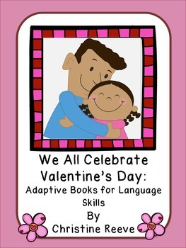 Valentine's Day Illustrated Adapted Books for Language (Autism; Special Ed)