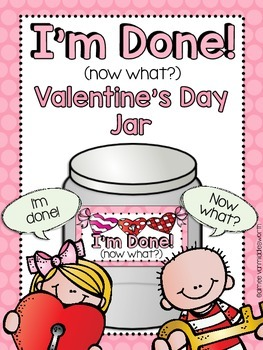 Valentine's Day I'm Done Jar for Early Finishers