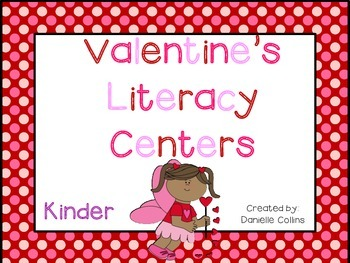 Valentine's Day Kinder Literacy Centers (11 CCSS )