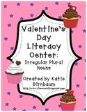Valentine's Day Literacy Center: Irregular Plural Nouns