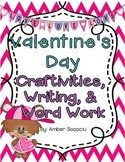 Valentine's Day Literacy Craftivities, Writing, and Word Work