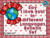 Valentines Day Love in Many Languages Bulletin Board Set