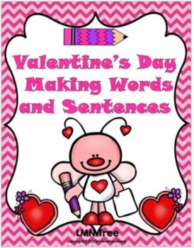 Valentine's Day Making Words and Sentences: Grade 1-3