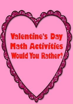 Valentine's Day Math Activities: Would You Rather?