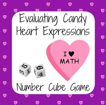 Valentine's Day Math - Candy Heart Number Cube Game - Eval