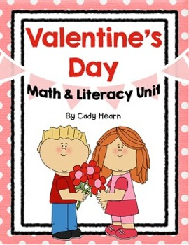 Valentine's Day Math & Literacy Unit - Centers, Math Tubs, & Recording Sheets!