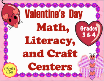 Valentine's Day Math and Literacy Centers with Games and Projects