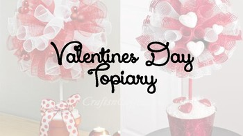 Valentines Day Mesh Topiary- Floral Design, Agriculture Science