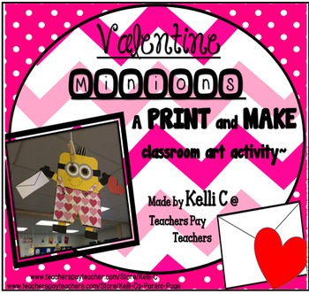 Valentines Day Minion Art Activity- Print and Make