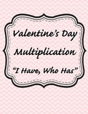 "Valentine's Day Multiplication ""I Have, Who Has"""
