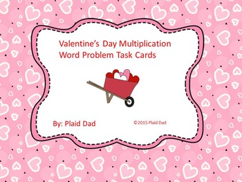 Valentine's Day Multiplication Word Problems Task Cards