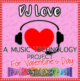 Valentines Day Music Technology Project: DJ Love