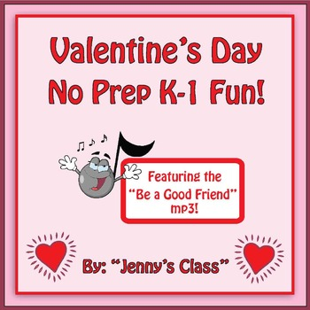 """Valentine's Day No Prep K-1 Fun--Featuring the """"Be a Good"""