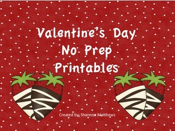 Valentine's Day No Prep Printables