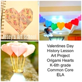 Valentines Day Origami Hearts Valentine History Lesson and Art Project Discuss