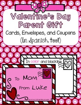 Valentine's Day Parent Gift - Cards, Envelopes, & Coupons (in Spanish, too!)