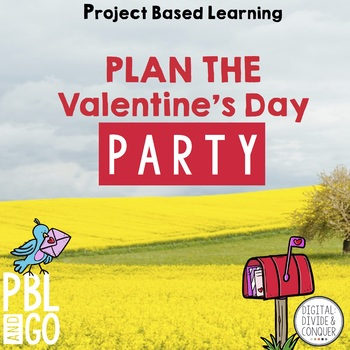 Project Based Learning: Valentine's Day Party Planner! (PBL)