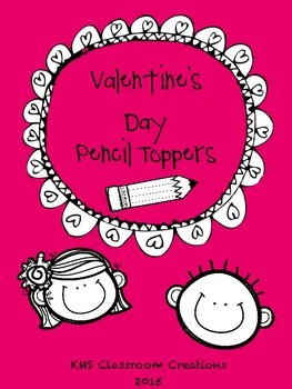 Valentine's Day Pencil Toppers: A gift from your teacher