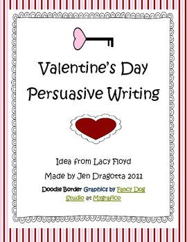 valentine 39 s day persuasive writing packet by jennifer lee dragotta. Black Bedroom Furniture Sets. Home Design Ideas