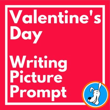 Valentine's Day: Valentine's Day Picture Prompt for Writing