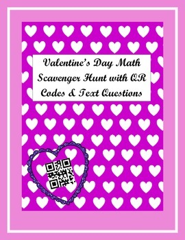 Valentine's Day QR Code and Text Questions Math Scavenger Hunt
