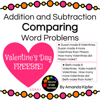 Valentine's Day Freebie Addition and Subtraction Comparing Word Problems