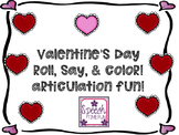 Valentine's Day Roll Say and Color Articulation