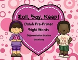 """Valentine's Day: """"Roll, Say, Keep!"""" Pre-Primer Dolch Sight"""