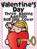 Valentine's Day Roll and Cover Three Addend Addition Center Activity