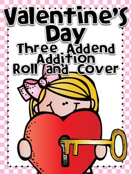 Valentine's Day Roll and Cover Three Addend Addition Cente