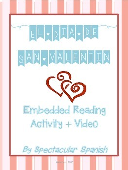 Valentine's Day Spanish Embedded Reading + Video/Activities