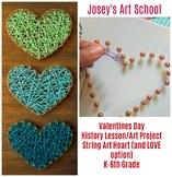 Valentines Day String Art Hearts Valentine History Lesson Art Project Discussion