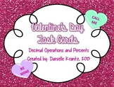 Valentine's Day Task Cards - Percents and Decimal Operations