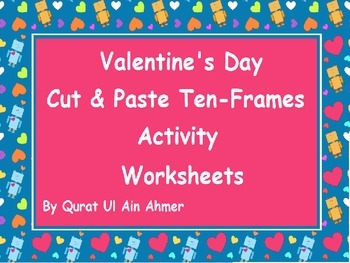 Valentine's Day Themed Cut and Paste 10 Frames Activity Worksheets.
