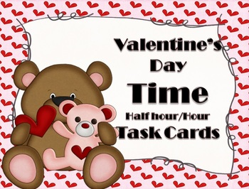 Valentine's Day Time Task Cards Hour and Half Hour