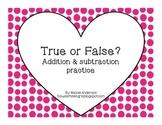 Valentine's Day True/ False Addition Number Sentences