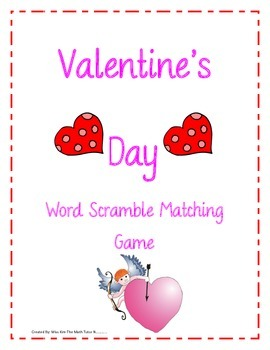 Valentine's Day Word Unscramble Fun Matching Game: 2nd, 3rd, and 4th Grade